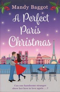 Mandy Baggot - A Perfect Paris Christmas.
