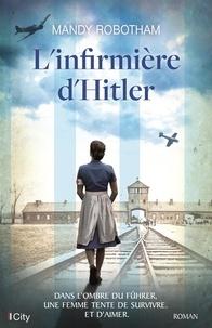 Téléchargements gratuits de livres électroniques sur ordinateurs L'infirmière d'Hitler en francais par Mandy Robotham 9782824615196 DJVU