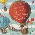 Mandy Sutcliffe et Mark Sperring - Belle & Boo  : Friends Make Everything Better.