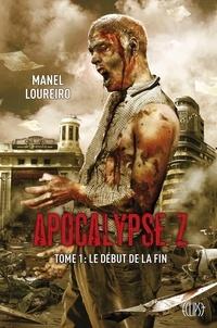 Apocalypse Z T01 - Manel Loureiro - Format ePub - 9782809440591 - 8,99 €