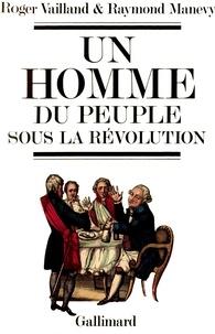 Manevy et  Vailland - Un Homme du peuple sous la Révolution.