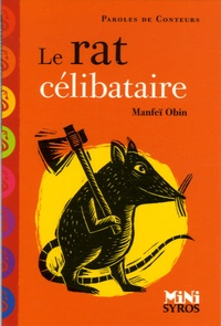 Manfeï Obin - Le rat célibataire.