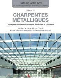 Manfred A. Hirt et Michel Crisinel - Charpentes métalliques - Conception et dimensionnement des halles et bâtiments.