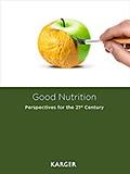 Manfred Eggersdorfer et Klaus Kraemer - Good Nutrition - Perspectives for the 21st Century.