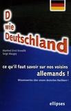 Manfred-Ernst Kowallik et Serge Maugey - D wie Deustchland - Ce qu'il faut savoir sur nos voisins allemands ! Edition bilingue français-allemand.