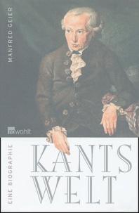 Manfred Geier - Kants Welt - Eine Biographie.