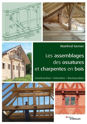 Manfred Gerner - Les assemblages des ossatures et charpentes en bois.