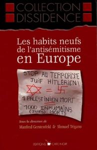 Manfred Gerstenfeld et Shmuel Trigano - Les habits neufs de l'antisémitisme en Europe.