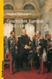 Manfred Görtemaker - Geschichte Europas 1850 - 1918.