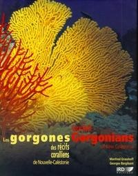 Manfred Grasshoff et Georges Bargibant - Les gorgones des récifs coralliens de Nouvelle-Calédonie.