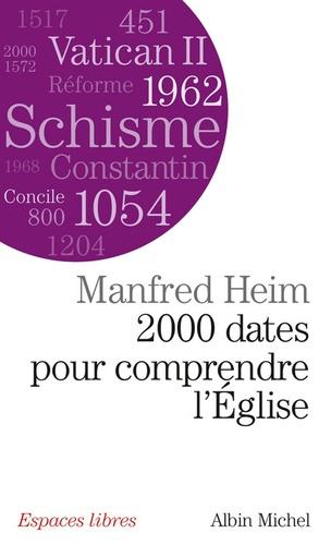 Manfred Heim - Deux mille dates pour comprendre l'Eglise.