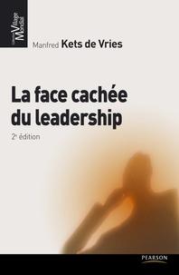 Manfred Kets de Vries - La face cachée du leadership.