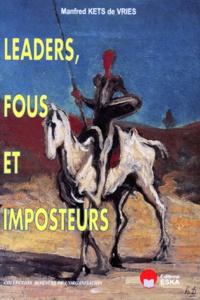 Manfred Kets de Vries - Leaders, fous et imposteurs.