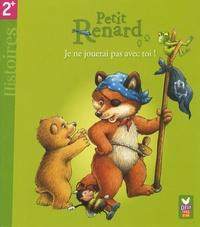 Manfred Mai - Petit Renard  : Je ne jouerai pas avec toi !.