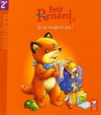 Manfred Mai - Petit Renard  : Je ne rangerai pas !.