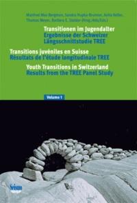Manfred Max Bergman et Sandra Hupka-Brunner - Transitions juvéniles en Suisse - Résultats de l'étude longitudinale TREE.