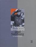 Manfred Mittermayer et Sabine Veits-Falk - Thomas Bernhard und Salzburg - 22 Annäherungen.