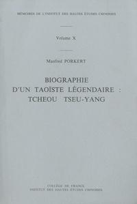 Manfred Porkert - Biographie d'un taoïste légendaire : Tcheou Tseu-Yang.