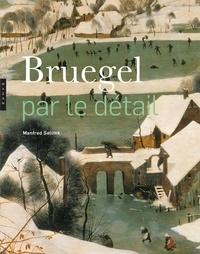 Manfred Sellink - Bruegel par le détail.