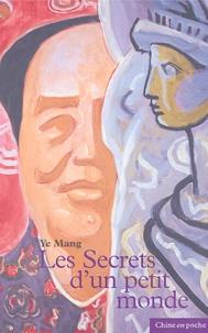 Mang Ye - Les secrets d'un petit monde.