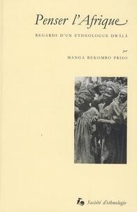 Manga Bekombo Priso - Penser l'Afrique - Regards d'un ethnologue dwala.