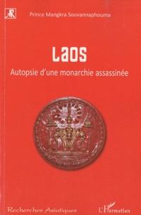 Mangkra Souvannaphouma - Laos - Autopsie d'une monarchie assassinée.