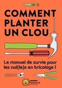 Mango - Comment planter un clou - Le manuel de survie pour les nul(le)s en bricolage !.