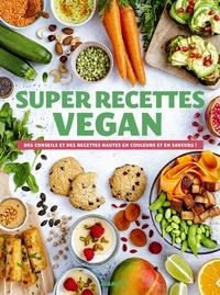 Amazon ebooks gratuits à télécharger pour allumer Super recettes vegan  - Des conseils et des recettes hautes en couleurs et en saveurs ! 9782317023910 par Mango ePub