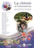 Manh T. Dinh et Rose Agnès Jacquesy - La chimie et l'alimentation - Pour le bien-être de l'homme.