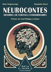 Mani Saignavongs et Benjamin Baret - Neurocontes - Histoire (de cerveaux) extraordinaires.