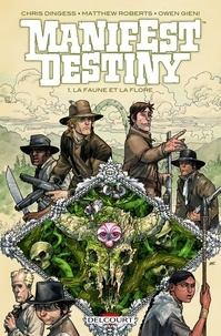 Chris Dingess - Manifest destiny T01 - La Faune et la flore.