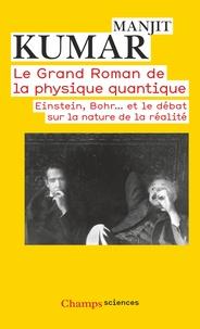 Téléchargez le livre électronique gratuit Le grand roman de la physique quantique  - Einstein, Bohr... et le débat sur la nature de la réalité (Litterature Francaise) 9782081282766