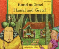 Manju Gregory et  Jago - Hansel and Gretel - Edition bilingue anglais-swahili.