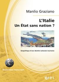 Manlio Graziano - L'Italie, un Etat sans nation ? - Géopolitique d'une identité nationale incertaine.