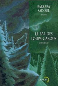 Manly Wade wellman et Kim Antieau - Le bal des loups-garous - Anthologie.