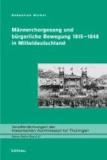 Männerchorgesang und bürgerliche Bewegung 1815-1848 in Mitteldeutschland.