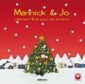 Mannick et Jo Akepsimas - Mannick & Jo chantent Noël pour les enfants. 1 CD audio