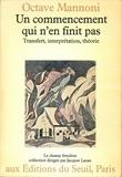 Mannoni - Un Commencement qui n'en finit pas - Transfert, interprétation, théorie.