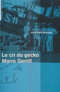 Mano Gentil - Le cri du gecko.