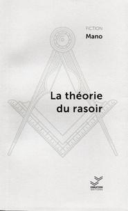 Mano - La théorie du rasoir.