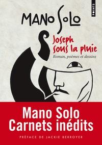 Mano Solo - Joseph sous la pluie - Romans, poèmes, dessins.