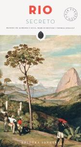 Manoel de Almeida e Silva et Marcio Roiter - Rio secreto.