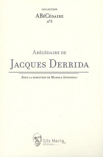Manola Antonioli - Abécédaire de Jacques Derrida.