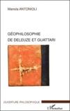 Manola Antonioli - Géophilosophie de Deleuze et Guattari.