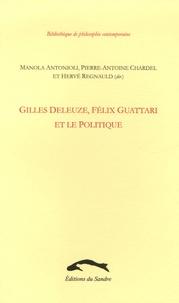 Manola Antonioli et Pierre-Antoine Chardel - Gilles Deleuze, Félix Guattari et le politique.