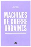 Manola Antonioli - Machines de guerre urbaines.