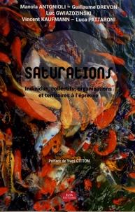 Manola Antonioli et Guillaume Drevon - Saturations - Individus, collectifs, organisations et territoires à l'épreuve.