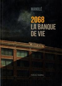 Manolé - 2068 - La banque de vie.
