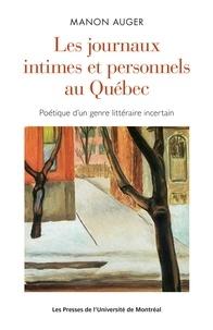 Manon Auger - Les journaux intimes et personnels au Québec - Poétique d'un genre littéraire incertain.