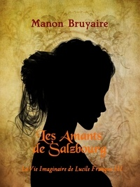 Manon Bruyaire - Les Amants de Salzbourg.